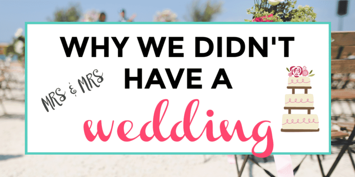 Why we didn't have a wedding featured image.