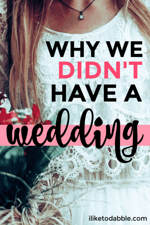 Why we didn't get married and other thoughts on why a traditional wedding may not be right for you either. #weddingalternatives #budgetwedding #elope