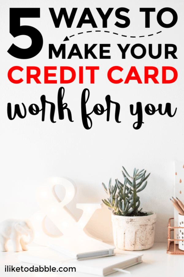 5 Ways to make your credit card work for you and avoid debt in the future. In this article we talk cards with no annual fees, rewards and travel hacking. #creditcards #rewardshacking