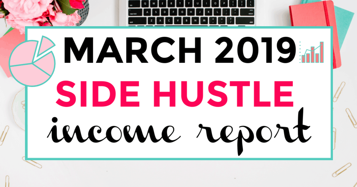 Side hustle income report march 2019 featured image