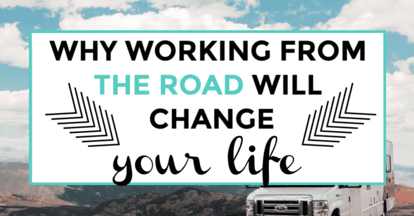 Why working from the road will change your life featured image with title text and graphics.