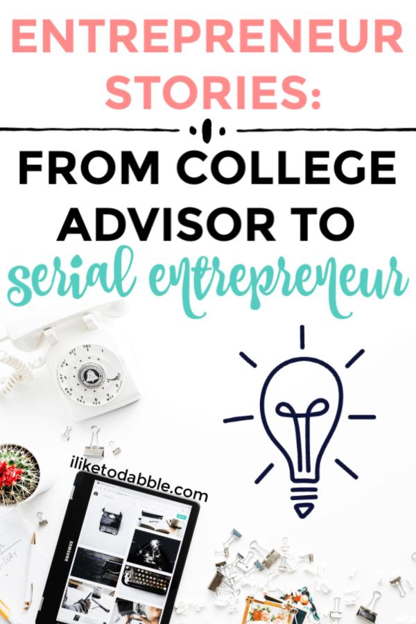 Entrepreneur stories: from college advisor to serial entrepreneur. Read this story from McKinzie of momsmakecents. #entrepreneurstories #startyourownhustle #entrepreneurlife