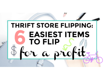 Thrift Store Flipping: 6 Easiest Items to Flip for a Profit