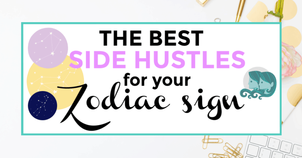 best side hustles for your zodiac sign featured image
