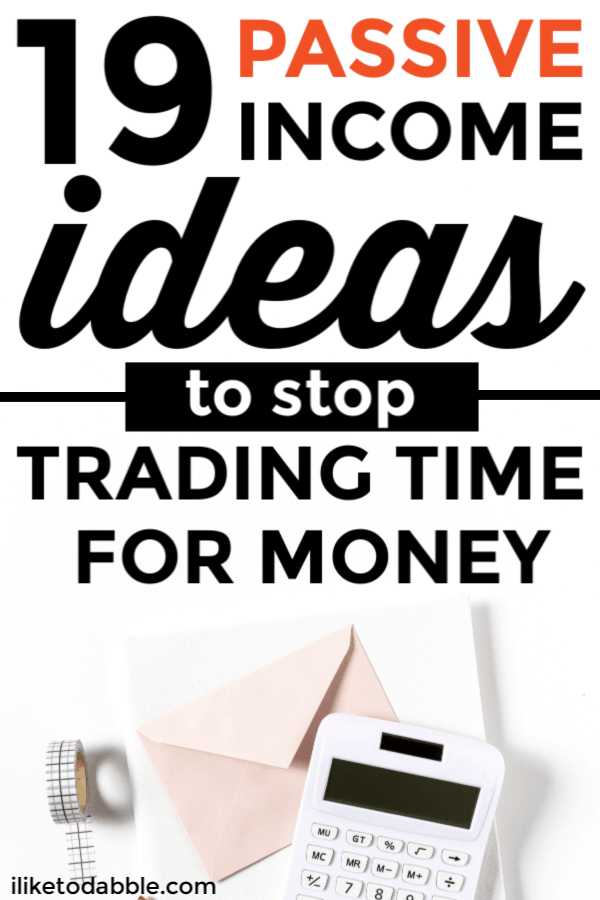 19 passive income ideas to stop trading time for money in 2019. Side hustles that produce a passive income. #passiveincome #passiveincomeideas #sidehustles #sidehustleideas #investing #passiveincomestreams #financialfreedom