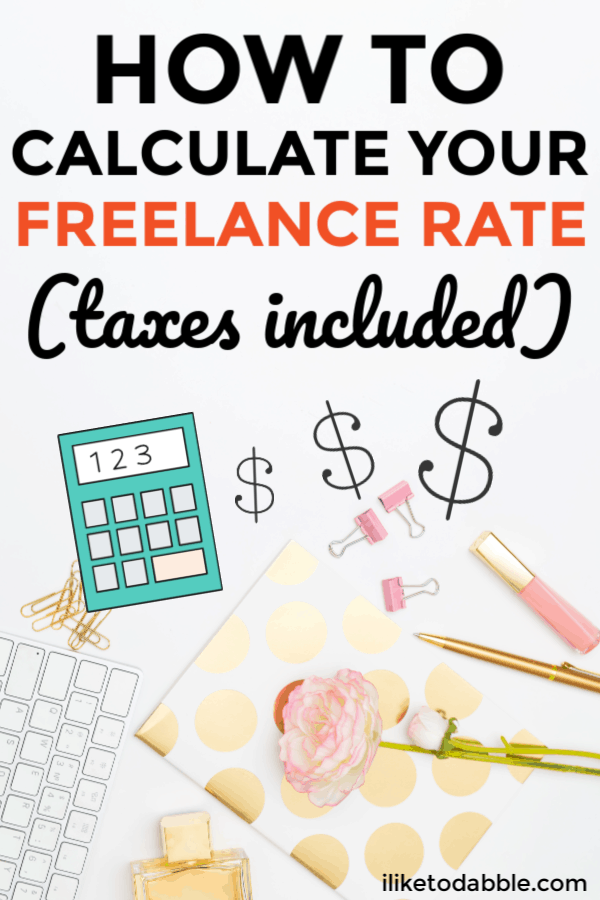 Calculate your freelance rate with taxes included. Side hustles don't come tax free and with any self employment venture, there are taxes you must pay and be aware of. This guide tells you exactly how to do that. #sidehustle #freelance #freelancetaxes #freelancer #makemoneyfreelancing #freelancing #selfempoyedtaxes