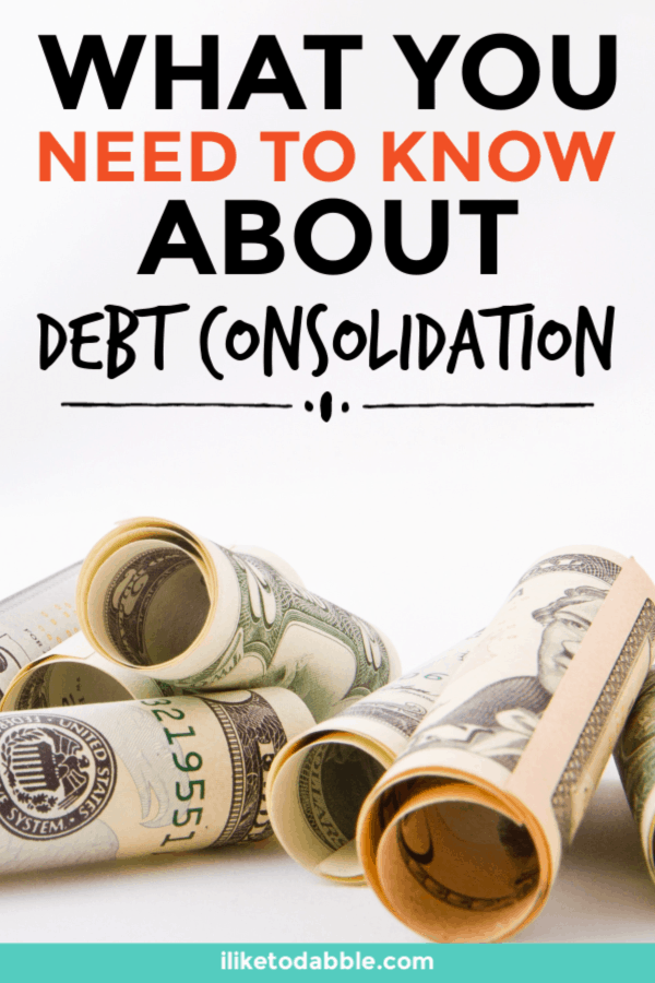 What you need to know about debt consolidation and when it is a good option for you. Image of $100 Bills rolled up. #debtpayoff #payoffdebt #savemoney #financialtips #financialliteracy #debtconsolidation
