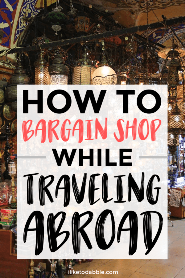 How to get the best deals and bargain shop while traveling abroad. Image of outdoor market in background. #savemoney #cheaptravel #travelshopping #shopping #bargainshopping #deals