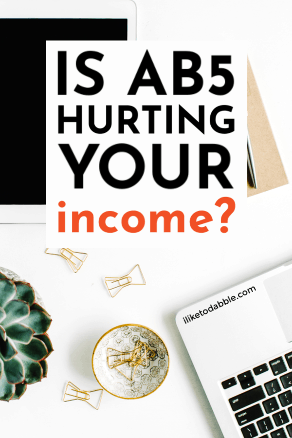 AB5: What you need to know and how it affects you as a gig worker and side hustler. Image of laptop, paperclips, tablet and pant on desk. #sidehustle #gigworker #gigeconomy #sidehustleideas #ab5 #ab5bill #freelance
