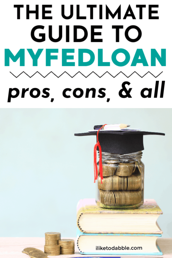 The ultimate guide to myfedload, - pros, cons and all. Image of coin jar full of coins topped with a graduation cap. #myfedloan #payoffdebt #debtfreecommunity #debtoptions #moneytips