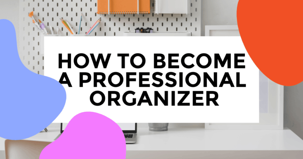 how to become a professional organizer featured image of organized desk.