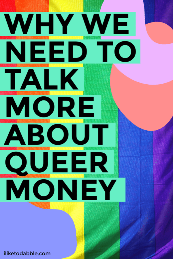Why we need to talk more about the LGBTQIA+ community when we talk about money. Pride flag in the background.  #lgbtqia #queer #queermoney #personalfinance #moneytips