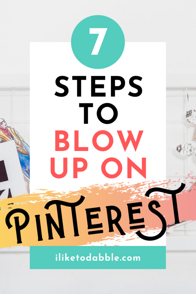 7 steps to blow up on pinterest with crafts in the background