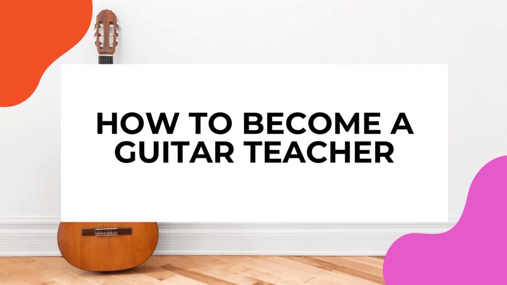 guitar teacher featured image