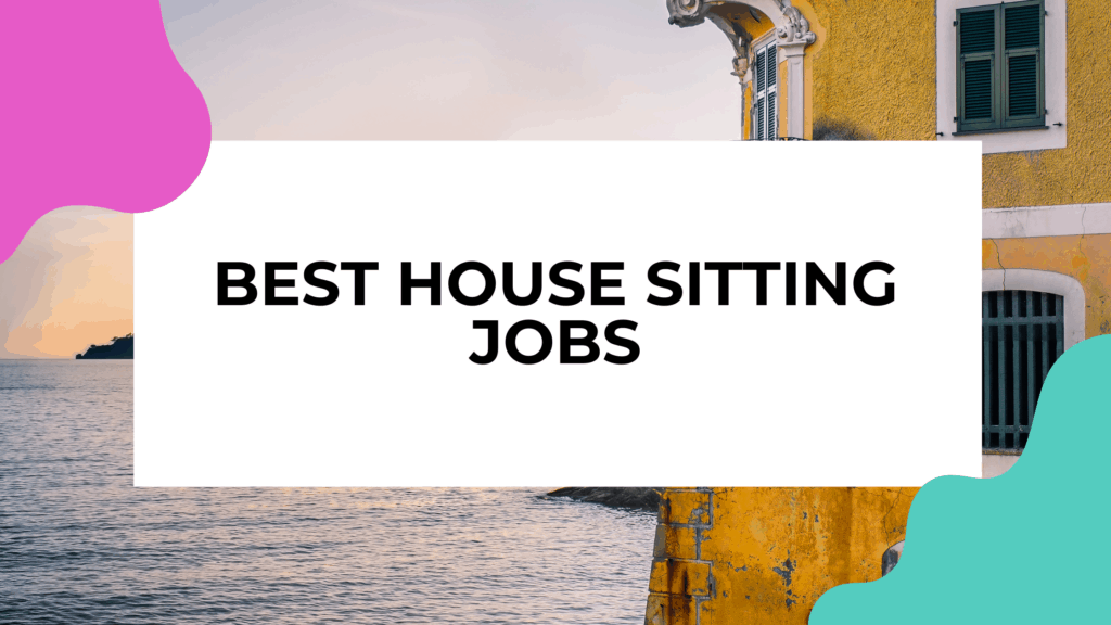 best house sitting jobs featured image with a yellow house in the background. Image of home in background.
