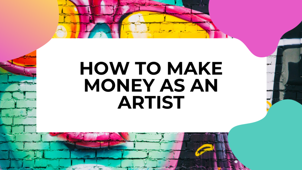 make money as an artist featured image with a mural and title text